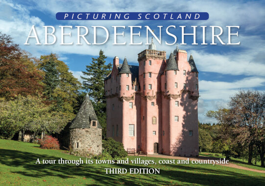 Jacket of Picturing Scotland: Aberdeenshire (3rd edition, Expanded and Revised)