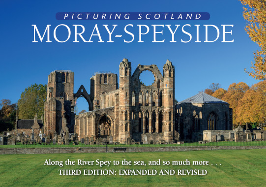 Jacket of Picturing Scotland: Moray-Speyside (3rd edition, Expanded and Revised)