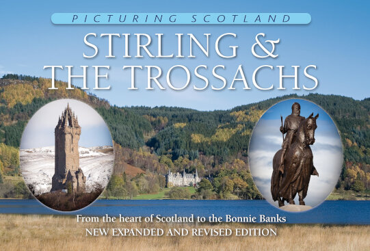 Jacket of Picturing Scotland: Stirling & The Trossachs (2nd edition, Expanded and Revised)